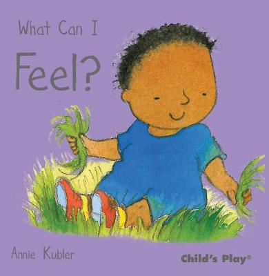 What Can I Feel? by Annie Kubler