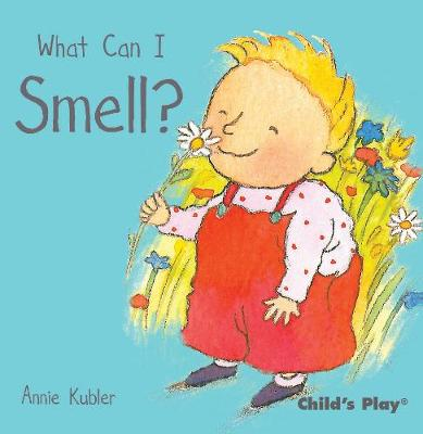 What Can I Smell? by Annie Kubler
