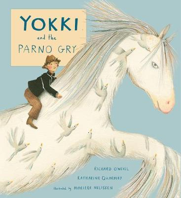 Yokki and the Parno Gry by Richard O'Neill, Katharine Quarmby