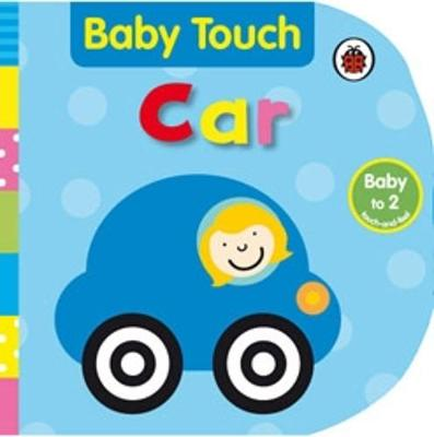 Baby Touch: Car by Fiona Land