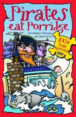 Pirates Eat Porridge by Christopher Morgan, Neil Curtis