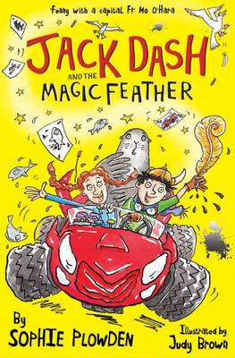 Jack Dash and the Magic Feather by Sophie Plowden