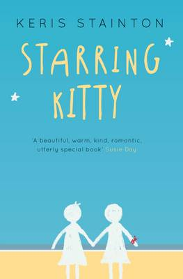 Starring Kitty (A Reel Friends Story) by Keris Stainton