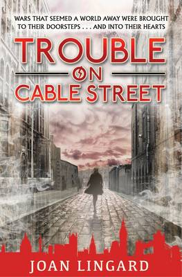 Trouble on Cable Street by Joan Lingard