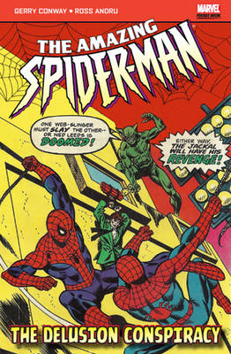 The Amazing Spider-Man The Delusion Conspiracy by Gerry Conway