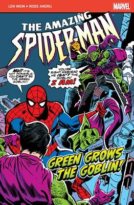 The Amazing Spider-Man: Green Grows the Goblin by Len Wein
