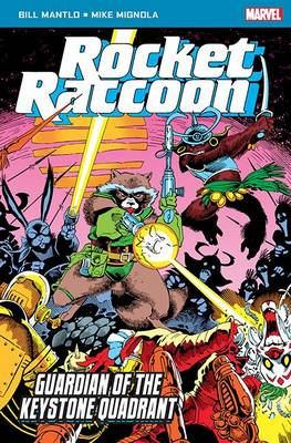Rocket Raccoon: Guardian of the Keystone Quadrant by Bill Mantlo