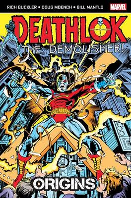 Deathlok the Demolisher: Origins by Bill Mantlo