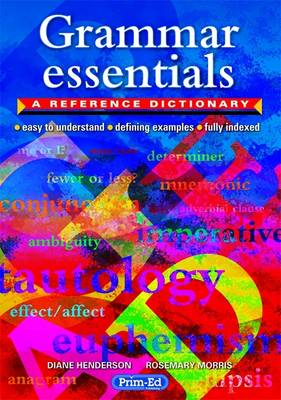 Grammar Essentials A Reference Dictionary by Diane Henderson, Rosemary Morris