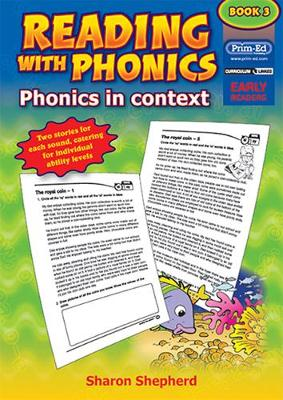 Reading with Phonics Phonics in Context by Sharon Shepherd