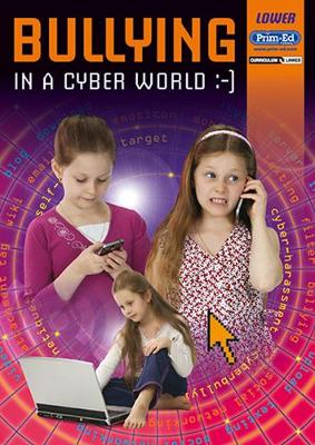 Bullying in the Cyber Age Lower by Prim-Ed Publishing