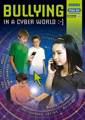 Bullying in the Cyber Age Middle by Prim-Ed Publishing