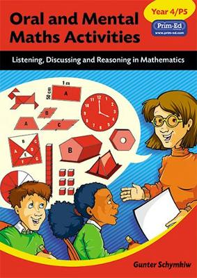 Oral and Mental Maths Activities Listening, Discussing and Reasoning in Mathematics by Gunter Schymkiw