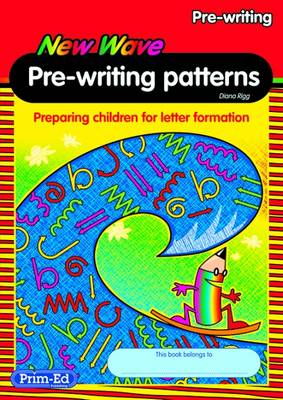 New Wave Pre-Writing Patterns Workbook Preparing Children for Letter Formation by PLD Organisation Pty Ltd.