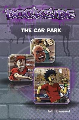 Dockside: The Car Park (Stage 1 Book 8) by John Townsend