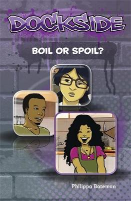 Dockside: Spoil or Boil (Stage 1 Book 12) by Philippa Bateman