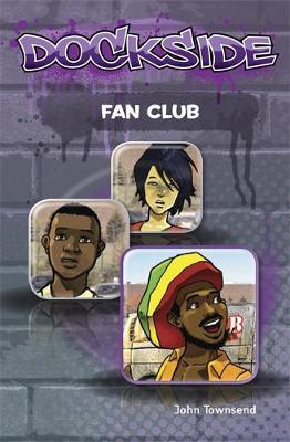 Dockside: Fan Club (Stage 1 Book 14) by John Townsend