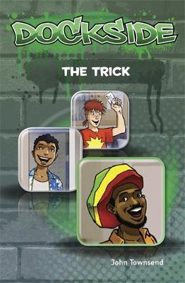 Dockside: The Trick (Stage 2 Book 3) by John Townsend
