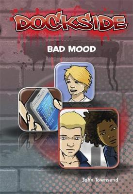 Dockside: Bad Mood (Stage 3 Book 5) by John Townsend