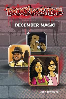 Dockside: December Magic (Stage 3 Book 20) by John Townsend