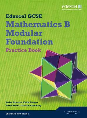 GCSE Mathematics Edexcel 2010: Spec B Foundation Practice Book by Kevin Tanner, Gareth Cole