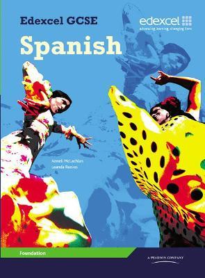 Edexcel GCSE Spanish Foundation Student Book by Anneli McLachlin, Leanda Reeves