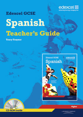 Edexcel GCSE Spanish Higher Teacher Guide by Tracy Traynor