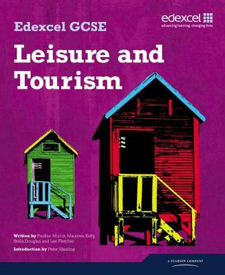 Edexcel GCSE in Leisure and Tourism Student Book by Peter Mealing, Pauline Morris, Maureen Kelly, Lee Fletcher