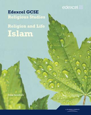 Edexcel GCSE Religious Studies Unit 4A: Religion & Life - Islam Student Book by Diane Spradbery