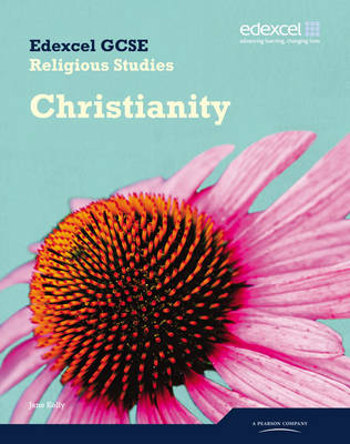 Edexcel GCSE Religious Studies Unit 9C: Christianity Student Book by Jane Kelly