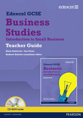 Edexcel GCSE Business: Introduction to Small Business Teacher Guide Units 1, 2 and 6 by Alain Anderton, Ian Gunn, Andrew Ashwin