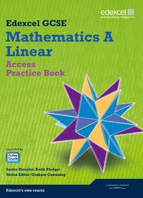 GCSE Mathematics Edexcel 2010: Spec A Access Practice Book by Keith Pledger, Graham Cumming, Kevin Tanner, Gareth Cole