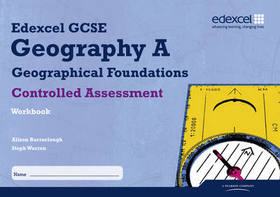 Edexcel GCSE Geography A Controlled Assessment Student Workbook by Steph Warren, Alison Barraclough