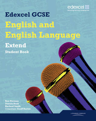 Edexcel GCSE English and English Language Extend Student Book by Ron Norman, Geoff Barton