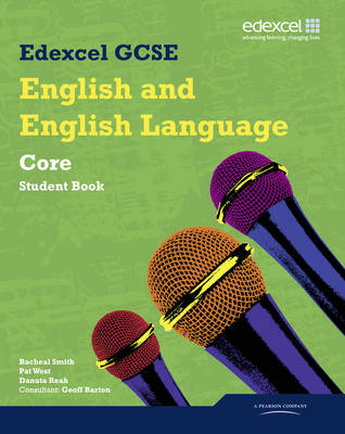 Edexcel GCSE English and English Language Core Student Book by Geoff Barton, Racheal Smith