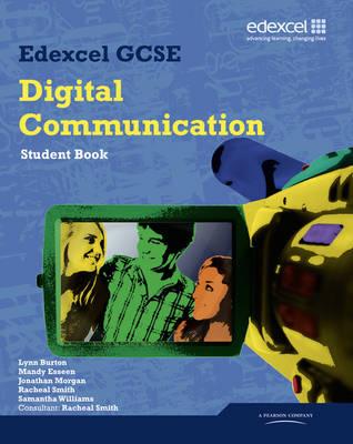 Edexcel GCSE Digital Communication Student Book by Mandy Esseen, Martin Phillips, Racheal Smith