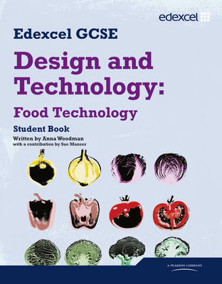 Edexcel GCSE Design and Technology Food Technology Student book by Sue Manser, Anna Woodman