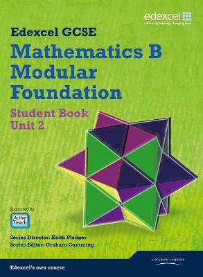 GCSE Mathematics Edexcel 2010: Spec B Foundation Unit 2 Student Book by Keith Pledger, Graham Cumming, Kevin Tanner, Gareth Cole