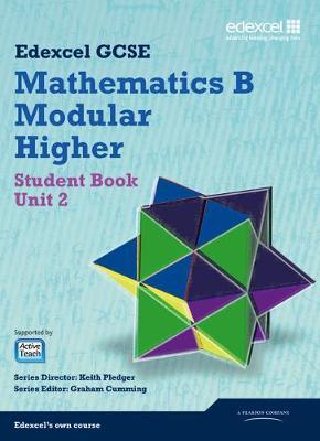 GCSE Mathematics Edexcel 2010: Spec B Higher Unit 2 Student Book by Keith Pledger, Graham Cumming, Kevin Tanner, Gareth Cole