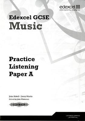 Edexcel GCSE Music Practice Listening Papers pack of 8 (A, B, C) by John Arkell, Jonny Martin