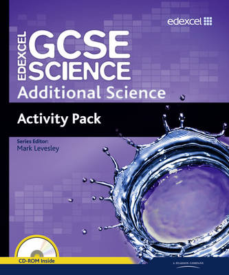 Edexcel GCSE Science: Additional Science Activity Pack by Mark Levesley, Penny Johnson, Aaron Bridges, Ann Fullick