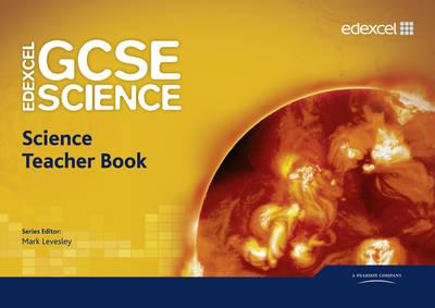 Edexcel GCSE Science Teacher Book by Mark Levesley, Penny Johnson, Miles Hudson, Susan Kearsey