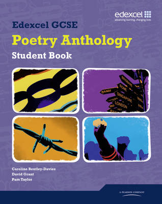 Edexcel GCSE Poetry Anthology Student Book by Caroline Bentley-Davies, Pam Taylor