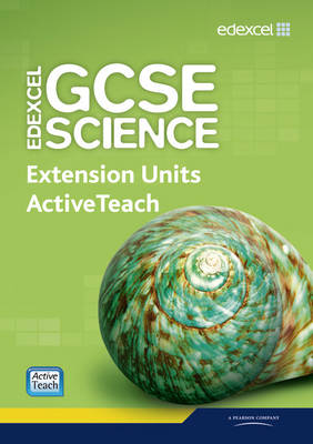 Edexcel GCSE Science: Extension Units ActiveTeach Pack with CDROM by Mark Levesley, Penny Johnson, Mary Jones