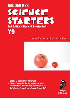 Badger KS3 Science Starters: Year 9 by John Parker, Victoria Stutt