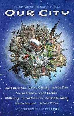 Our City by Cathy Cassidy, John Fardell, Vivian French, et al.
