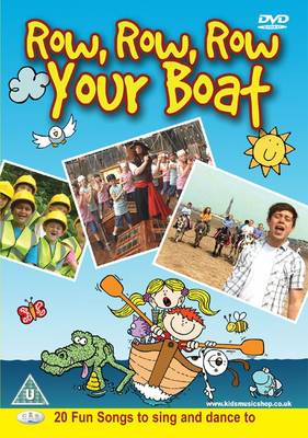 Row Row Row Your Boat 20 Fun Songs to Sing and Dance to by