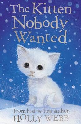 The Kitten Nobody Wanted by Holly Webb