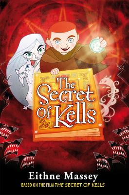 The Secret of Kells by Eithne Massey