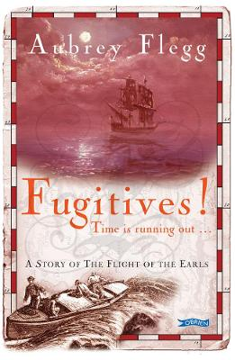 Fugitives! A Story of the Flight of the Earls by Aubrey Flegg